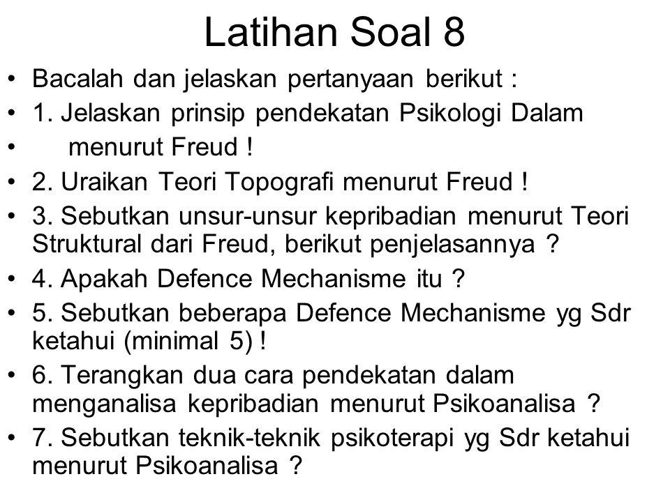 Latihan Soal 8 Bacalah dan jelaskan pertanyaan berikut :