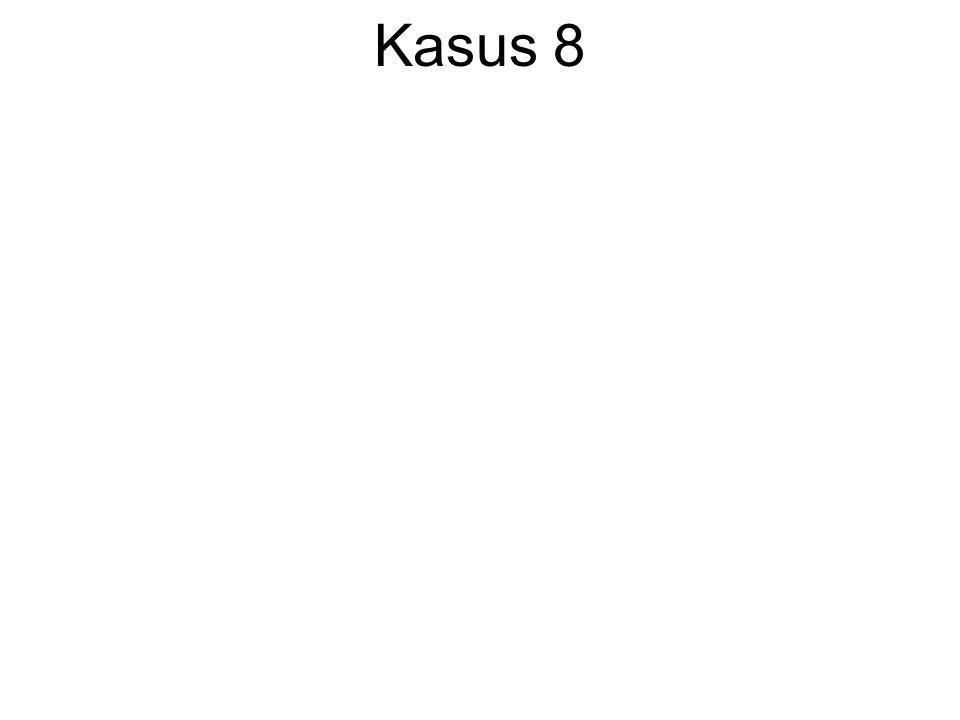Kasus 8