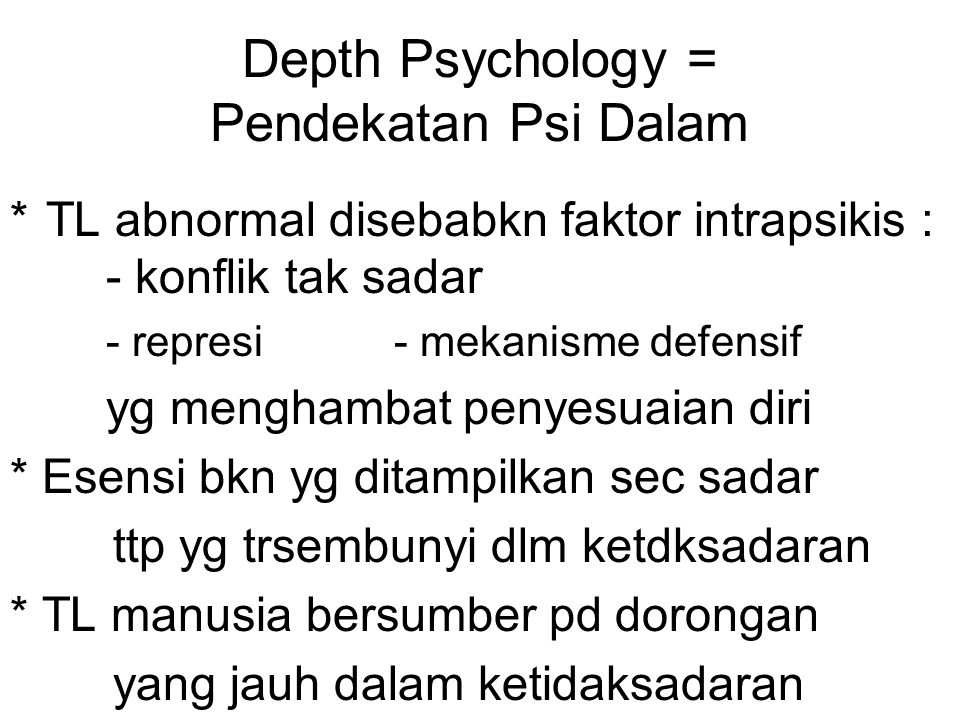Depth Psychology = Pendekatan Psi Dalam