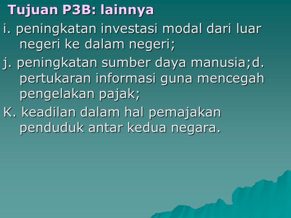 Tujuan P3B: lainnya i. peningkatan investasi modal dari luar negeri ke dalam negeri;