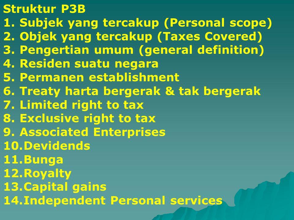 Struktur P3B Subjek yang tercakup (Personal scope) Objek yang tercakup (Taxes Covered) Pengertian umum (general definition)