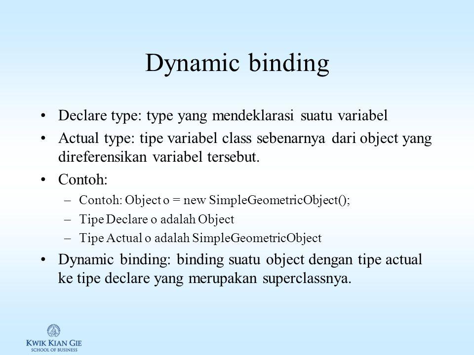 Dynamic binding Declare type: type yang mendeklarasi suatu variabel