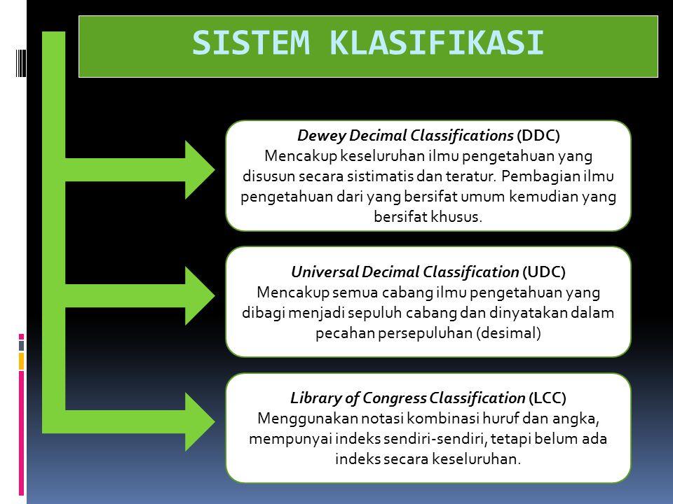 SISTEM KLASIFIKASI Dewey Decimal Classifications (DDC)