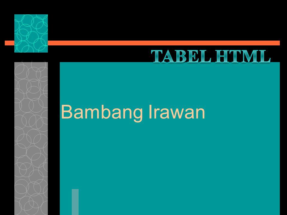 Tabel HTML Bambang Irawan