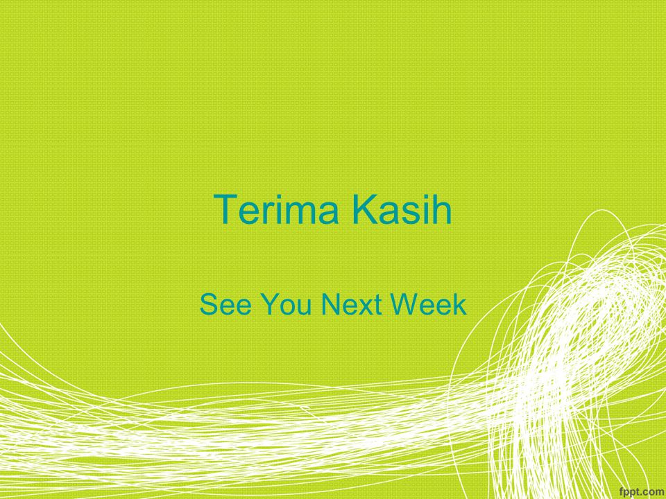 Terima Kasih See You Next Week