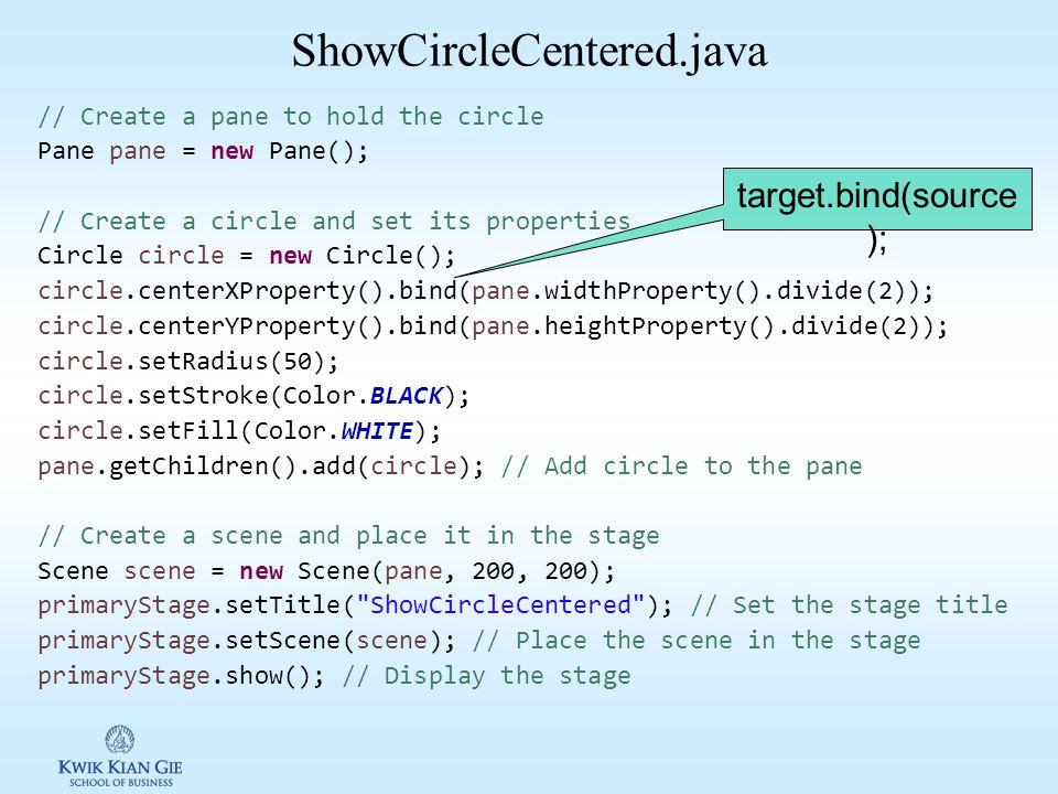 ShowCircleCentered.java target.bind(source);