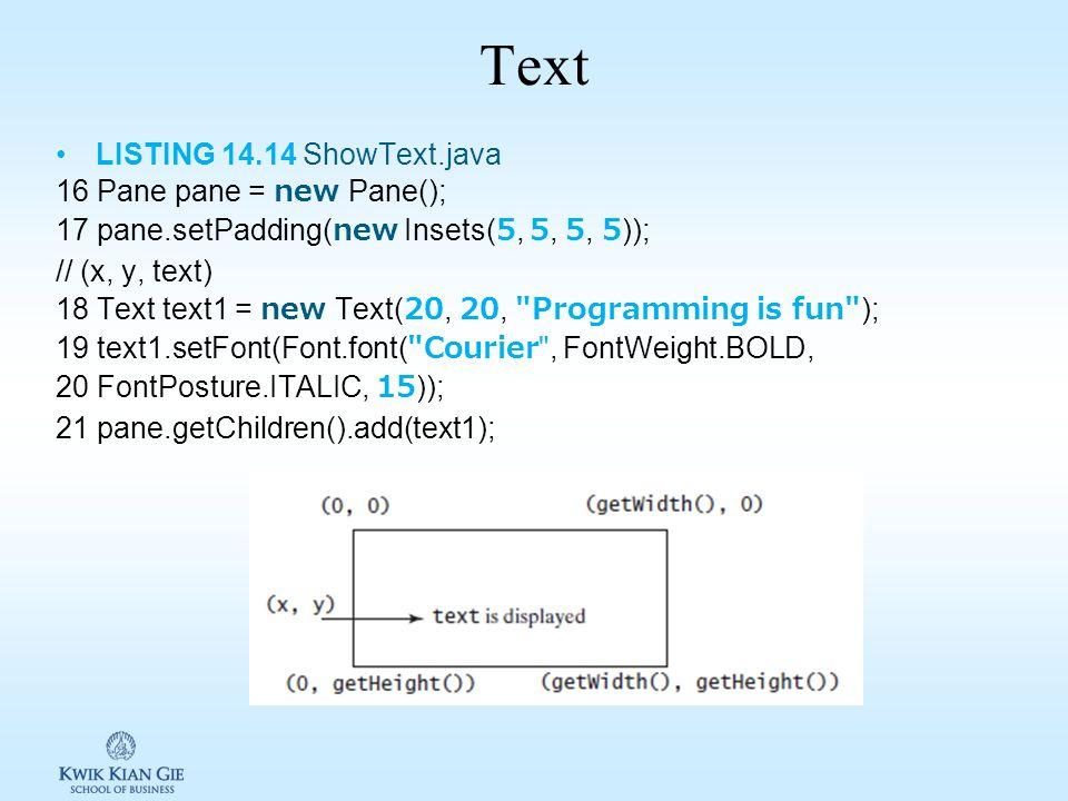 Text LISTING 14.14 ShowText.java 16 Pane pane = new Pane();