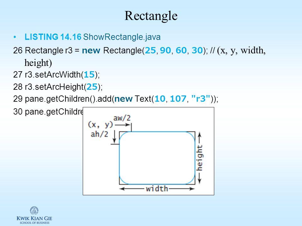 Rectangle LISTING 14.16 ShowRectangle.java