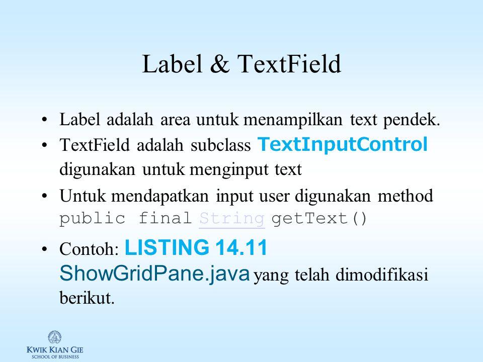 Label & TextField Label adalah area untuk menampilkan text pendek.