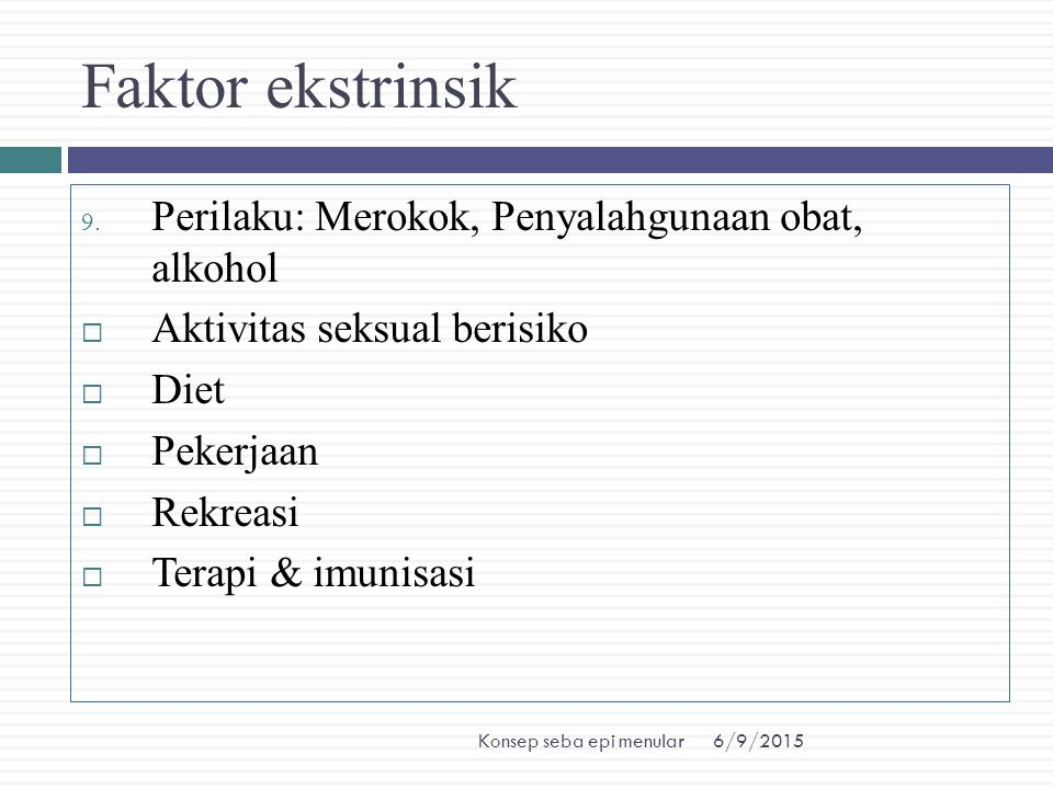 Faktor ekstrinsik Perilaku: Merokok, Penyalahgunaan obat, alkohol