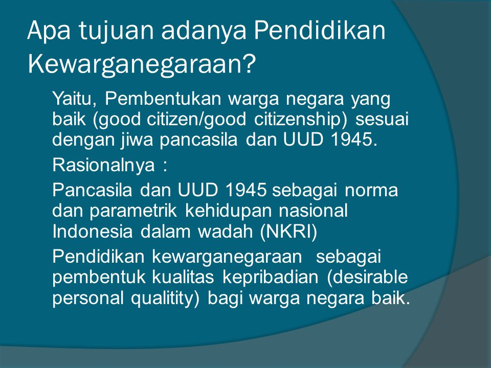 Apa tujuan adanya Pendidikan Kewarganegaraan