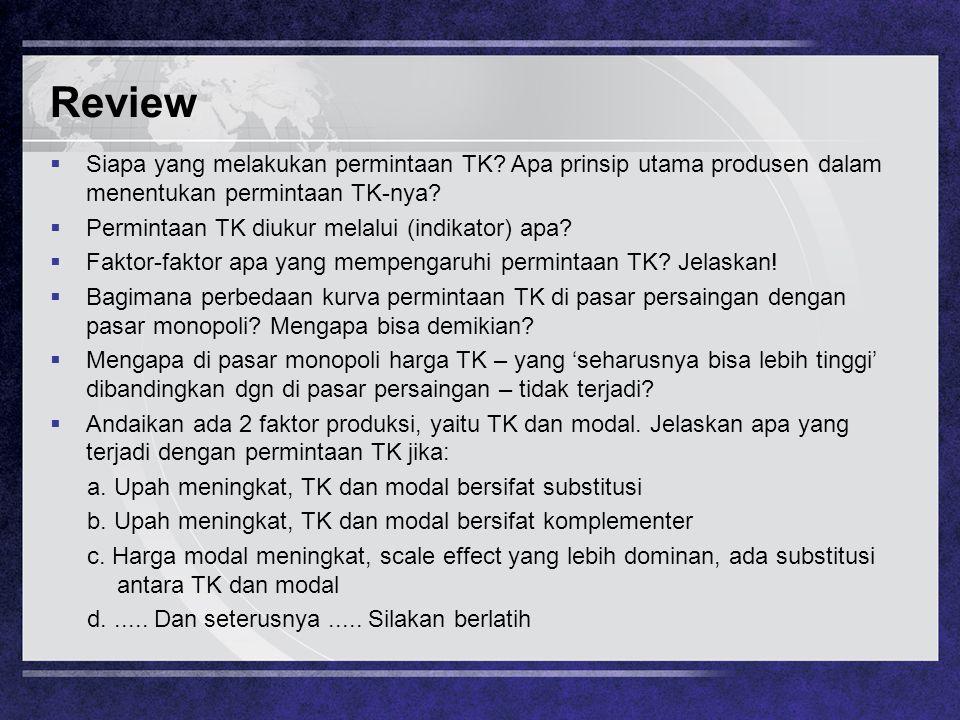 Review Siapa yang melakukan permintaan TK Apa prinsip utama produsen dalam menentukan permintaan TK-nya