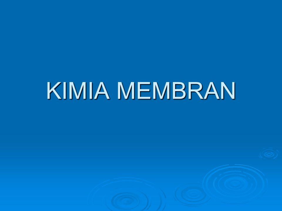 KIMIA MEMBRAN