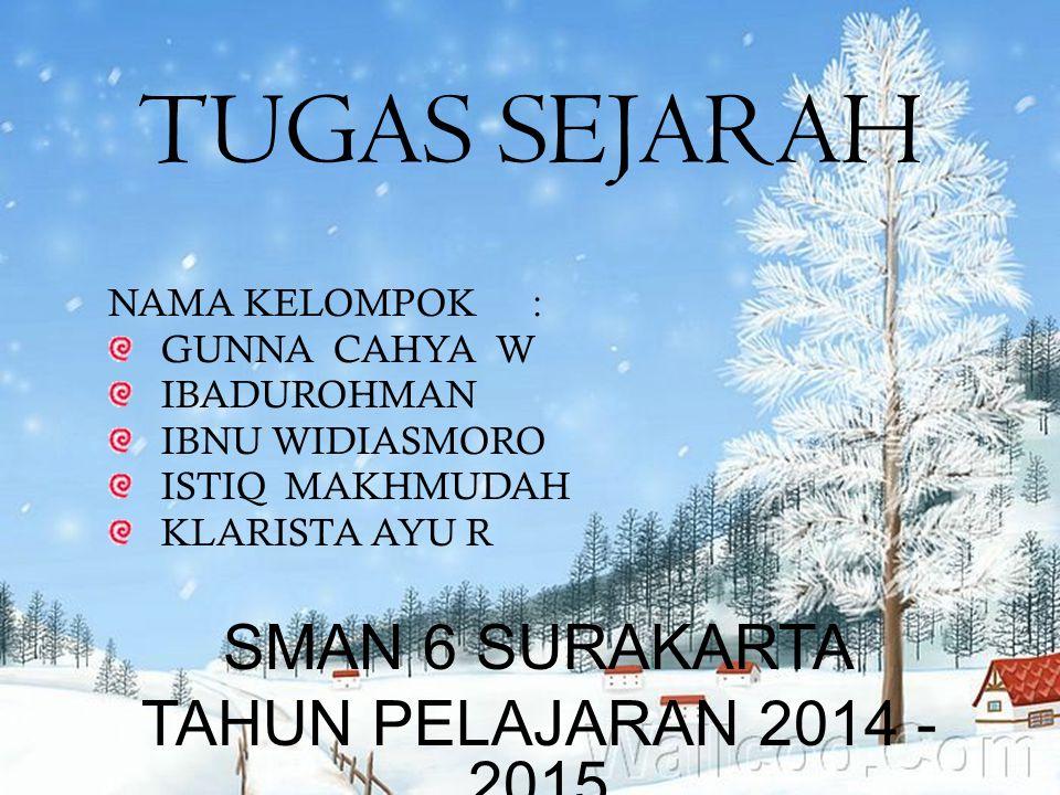 TUGAS SEJARAH SMAN 6 SURAKARTA TAHUN PELAJARAN 2014 - 2015