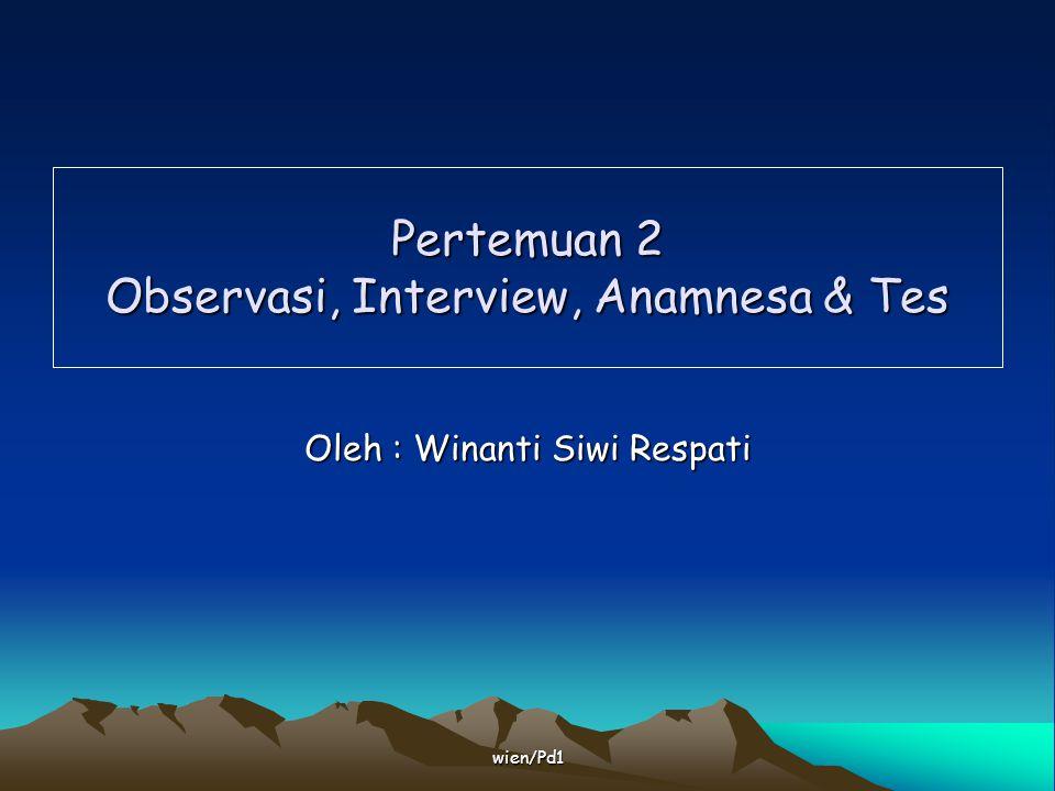 Pertemuan 2 Observasi, Interview, Anamnesa & Tes