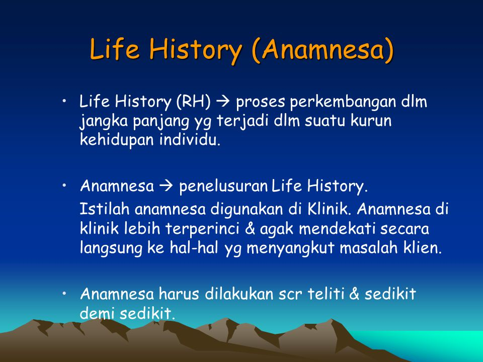 Life History (Anamnesa)