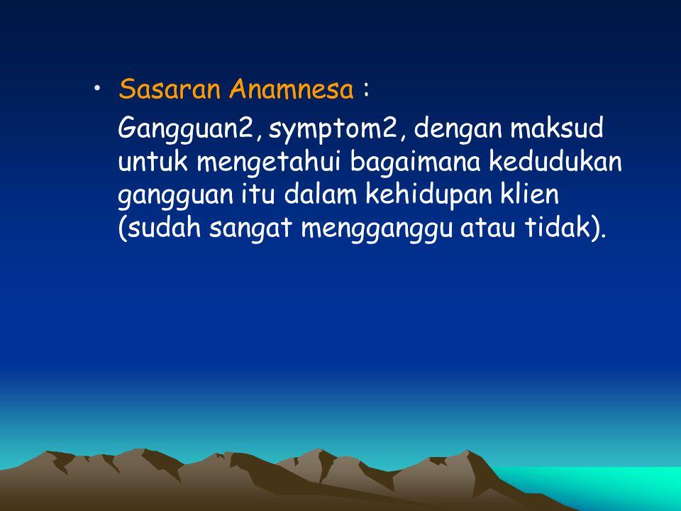 Sasaran Anamnesa :