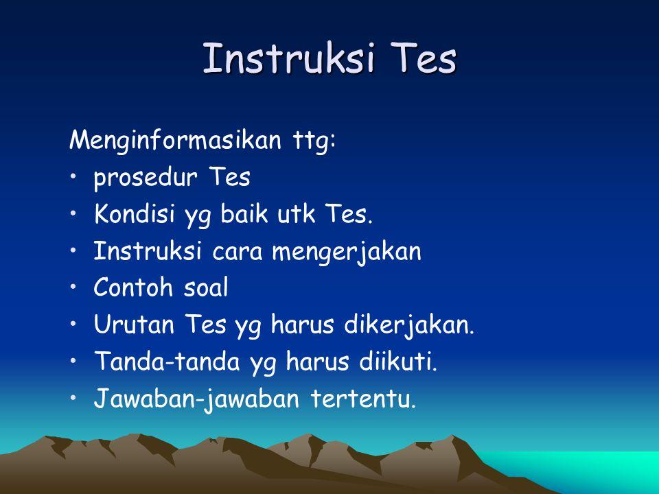 Instruksi Tes Menginformasikan ttg: prosedur Tes