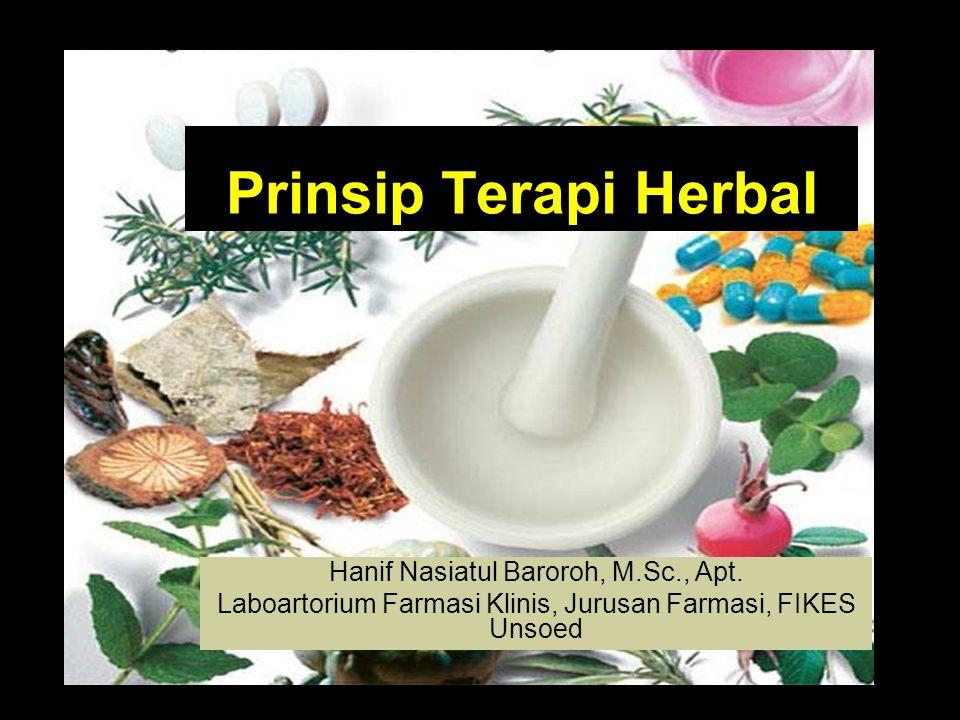 Prinsip Terapi Herbal Hanif Nasiatul Baroroh, M.Sc., Apt.