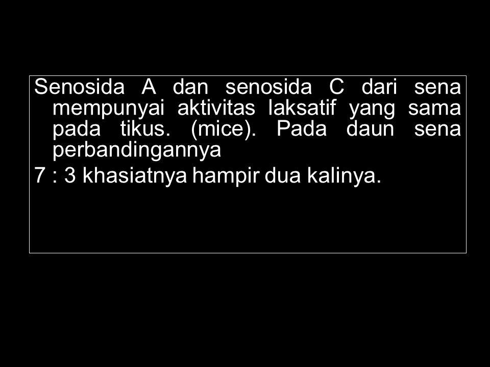 Senosida A dan senosida C dari sena mempunyai aktivitas laksatif yang sama pada tikus.