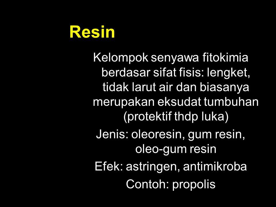 Resin Kelompok senyawa fitokimia berdasar sifat fisis: lengket, tidak larut air dan biasanya merupakan eksudat tumbuhan (protektif thdp luka)
