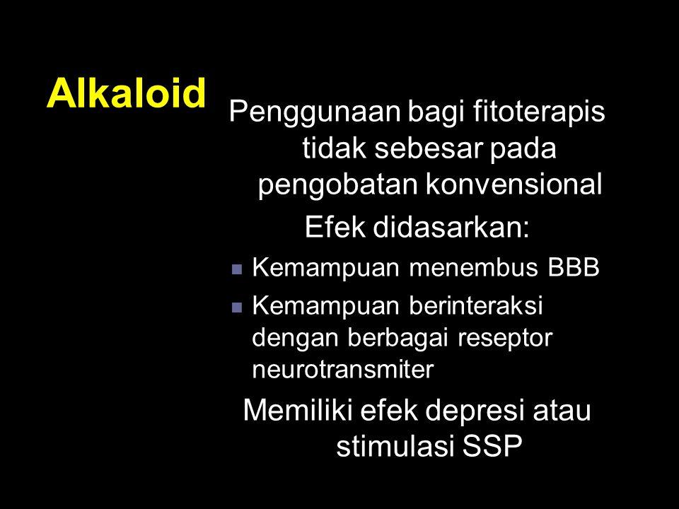 Alkaloid Penggunaan bagi fitoterapis tidak sebesar pada pengobatan konvensional. Efek didasarkan: Kemampuan menembus BBB.