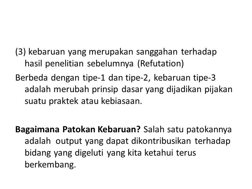 (3) kebaruan yang merupakan sanggahan terhadap hasil penelitian sebelumnya (Refutation)