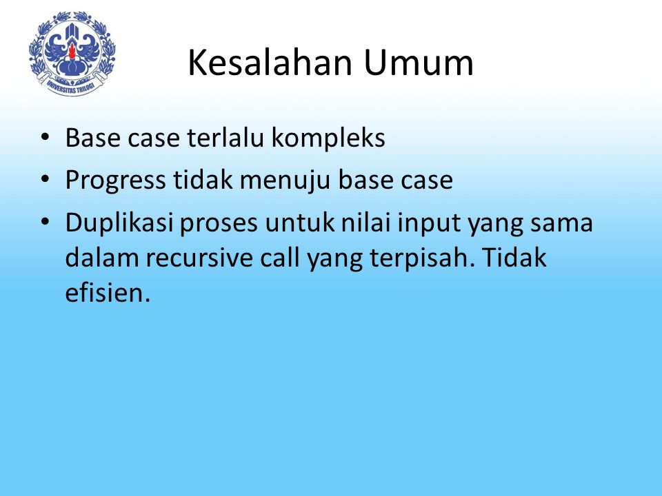 Kesalahan Umum Base case terlalu kompleks