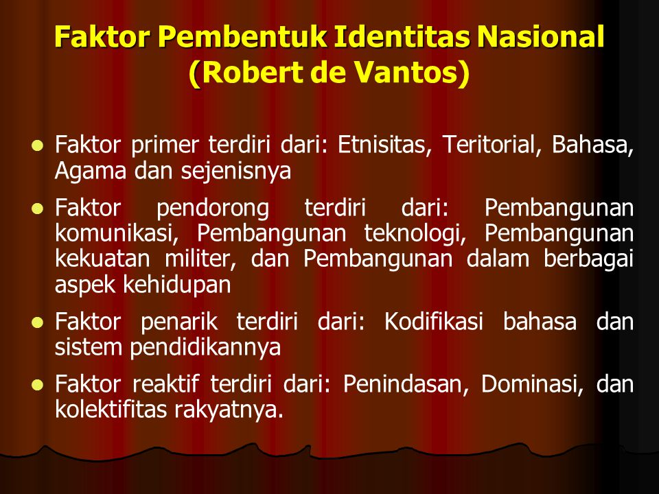 Faktor Pembentuk Identitas Nasional (Robert de Vantos)