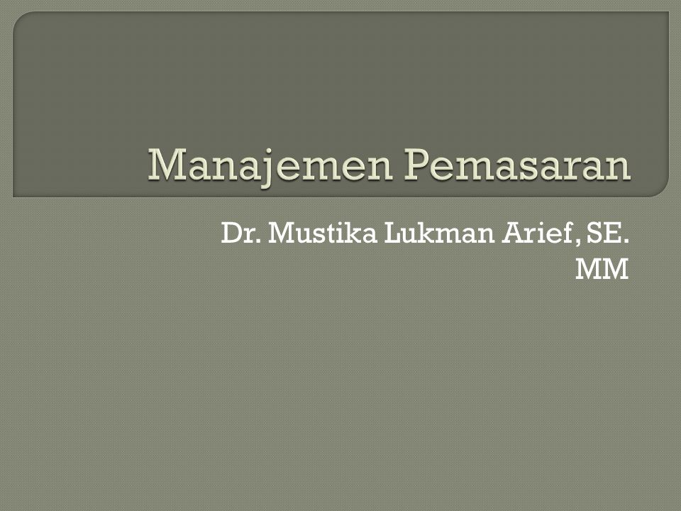 Dr. Mustika Lukman Arief, SE. MM