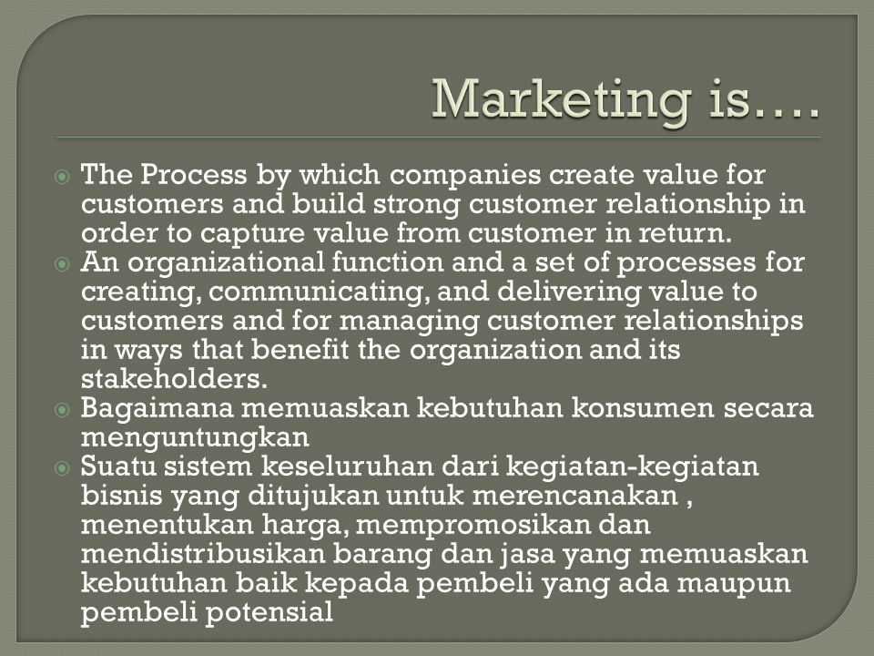 Marketing is….