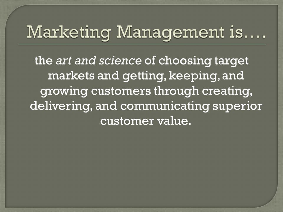 Marketing Management is….