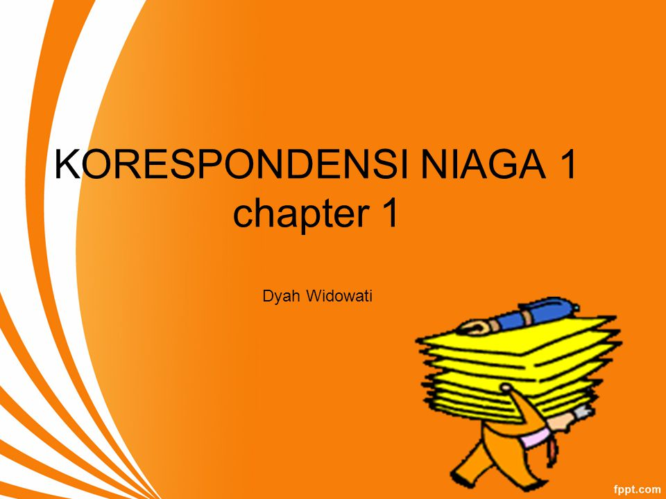 KORESPONDENSI NIAGA 1 chapter 1 Dyah Widowati