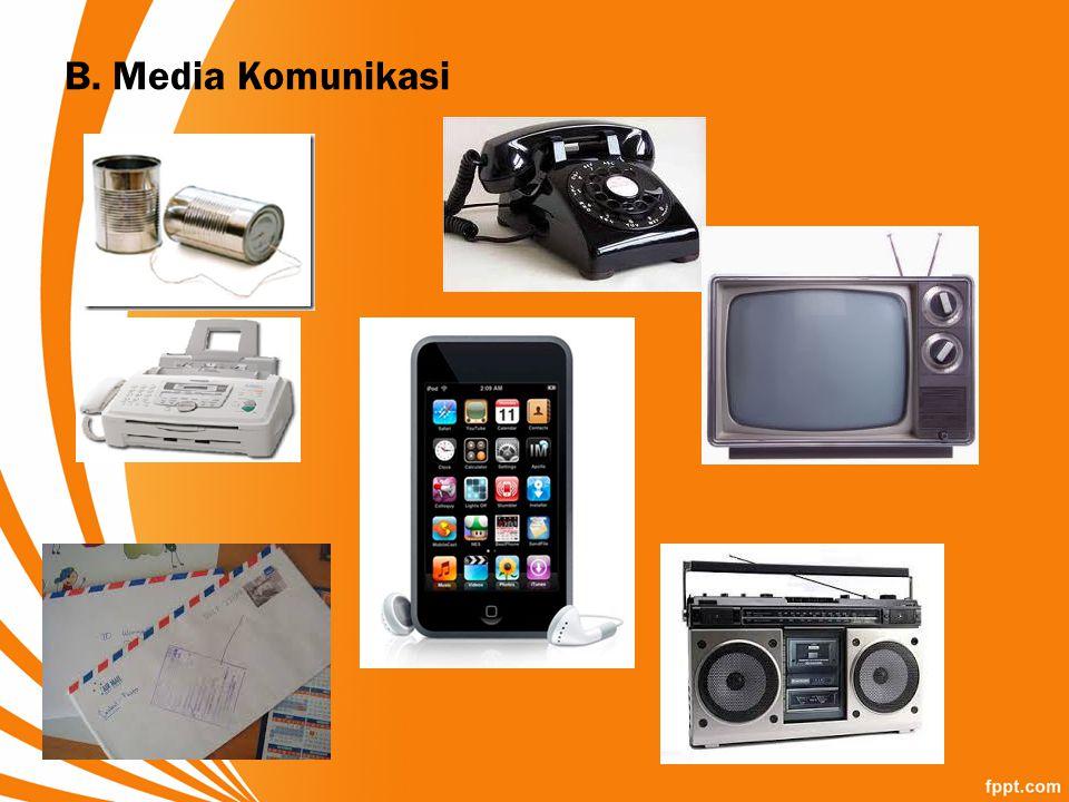 B. Media Komunikasi