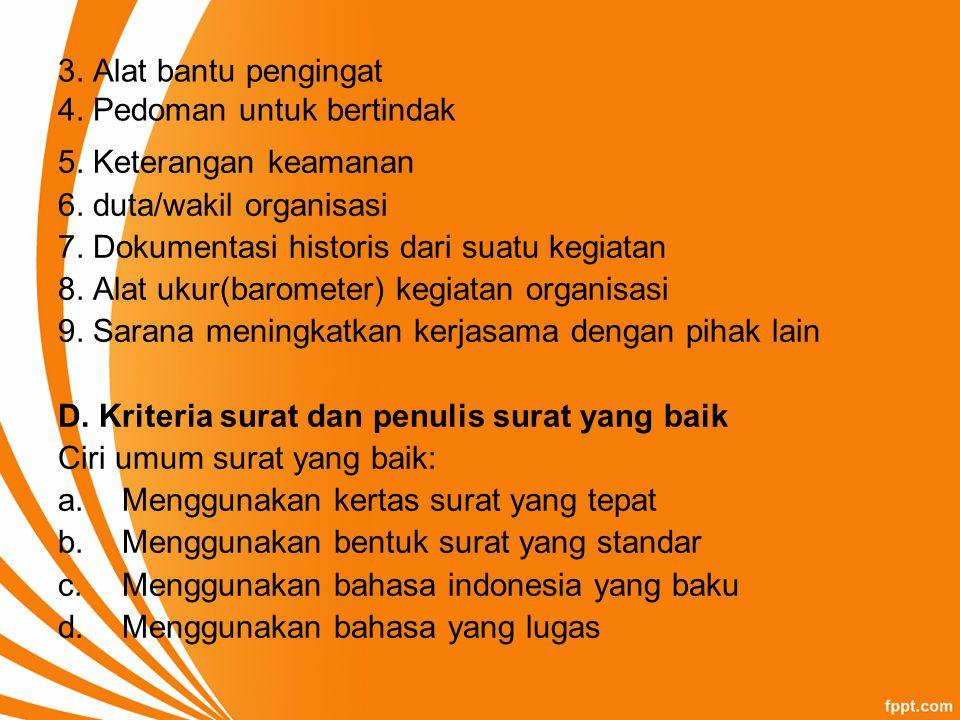3. Alat bantu pengingat 4. Pedoman untuk bertindak