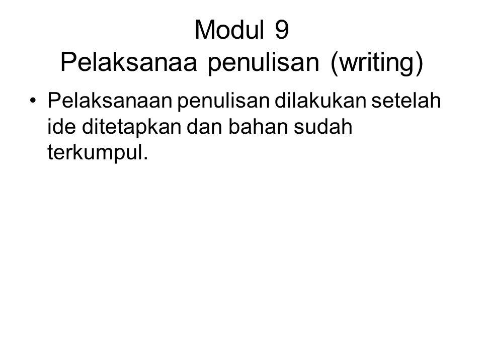 Modul 9 Pelaksanaa penulisan (writing)