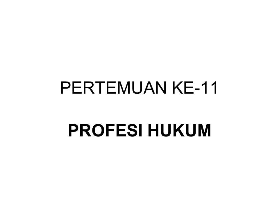PERTEMUAN KE-11 PROFESI HUKUM