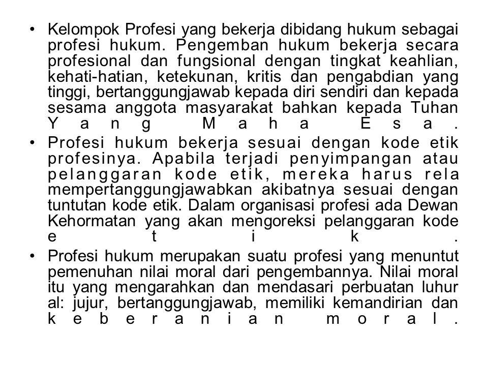 Kelompok Profesi yang bekerja dibidang hukum sebagai profesi hukum