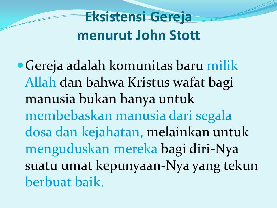 Eksistensi Gereja menurut John Stott