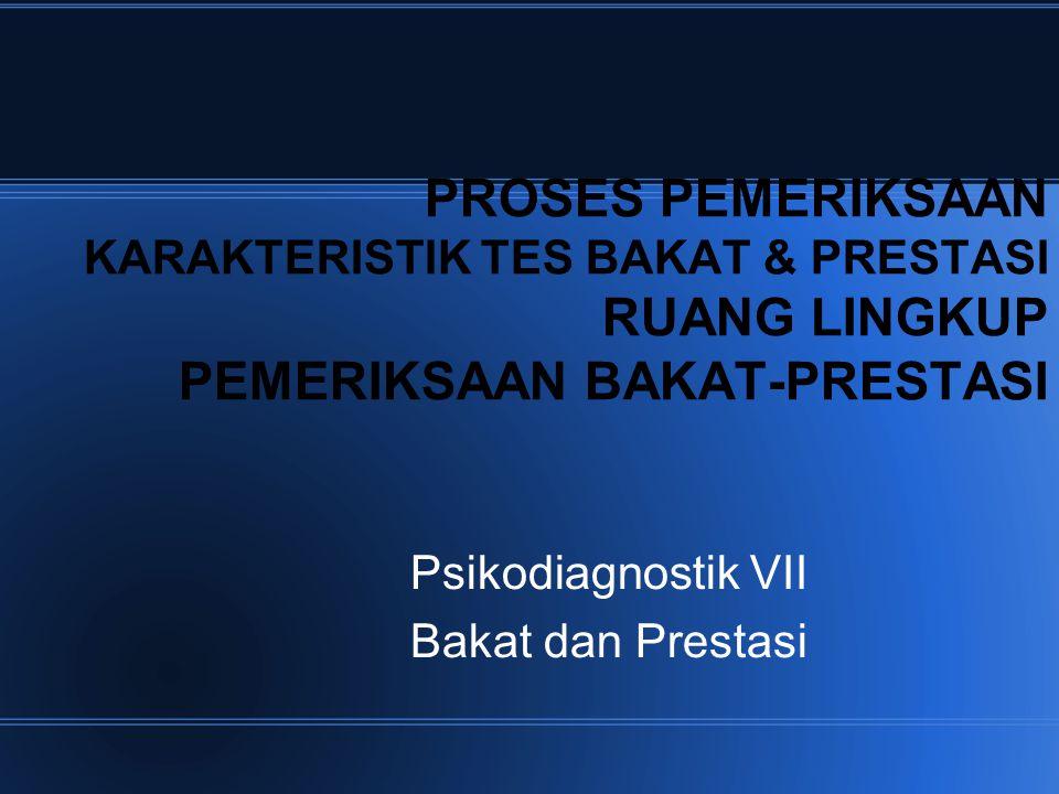 Psikodiagnostik VII Bakat dan Prestasi