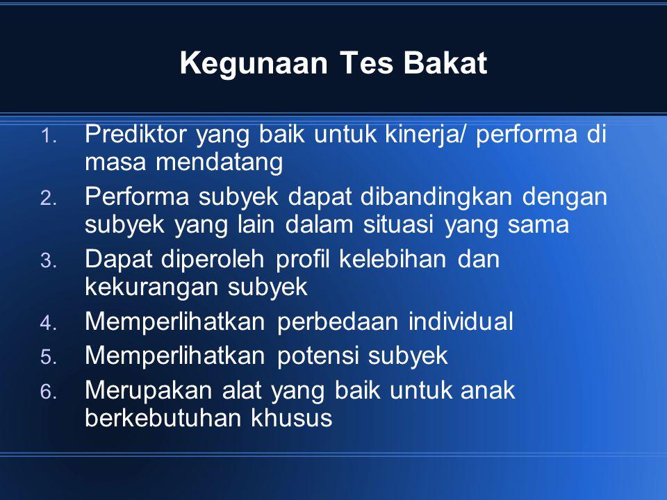 Kegunaan Tes Bakat Prediktor yang baik untuk kinerja/ performa di masa mendatang.
