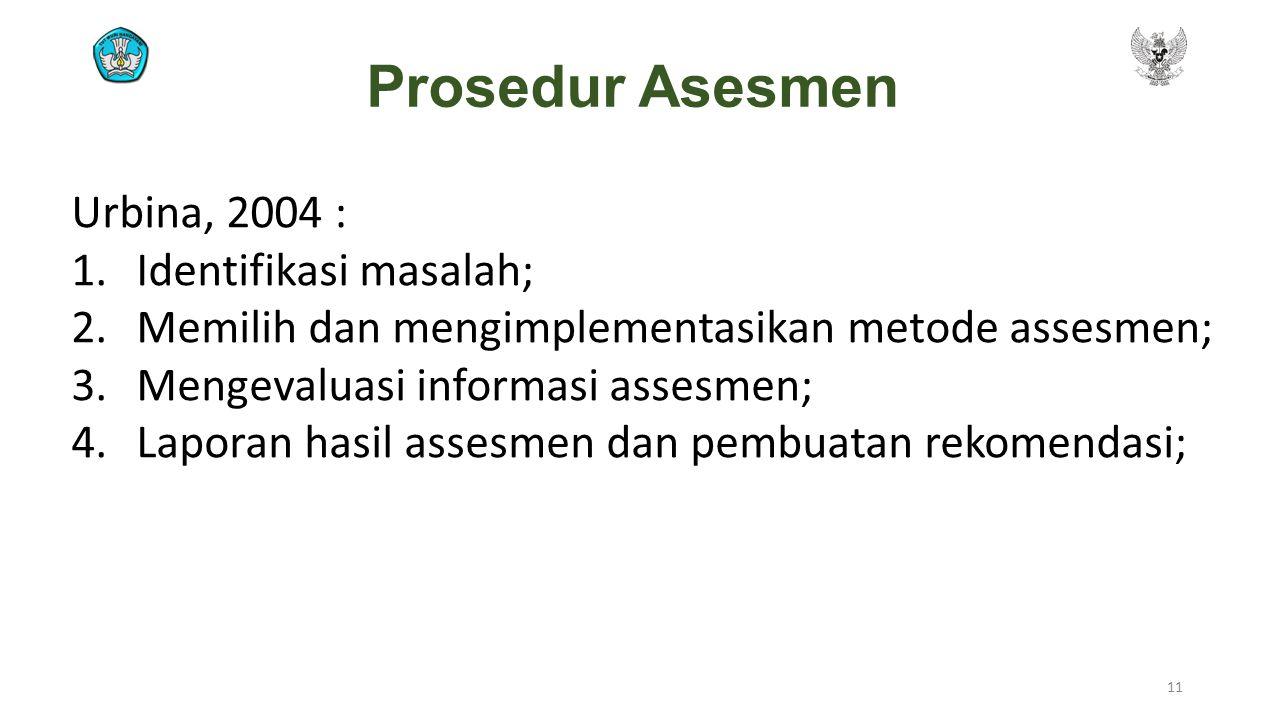 Prosedur Asesmen Urbina, 2004 : Identifikasi masalah;