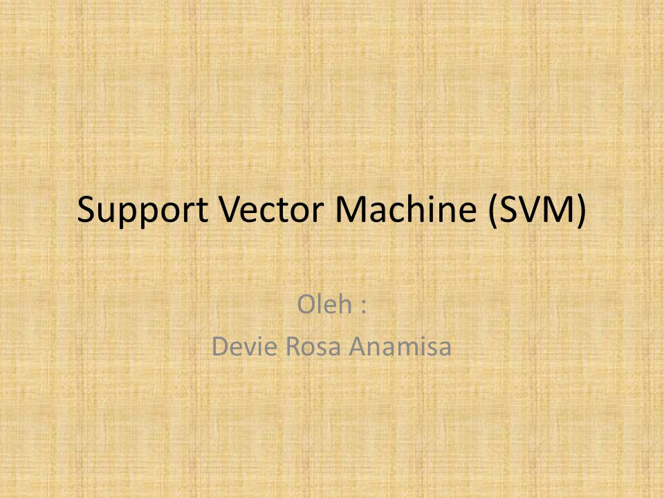 Support Vector Machine (SVM)