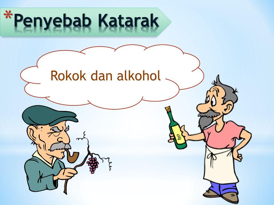 Penyebab Katarak Rokok dan alkohol