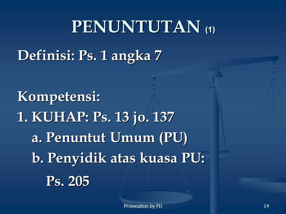PENUNTUTAN (1) Definisi: Ps. 1 angka 7 Kompetensi: