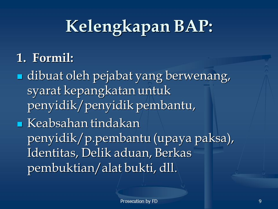 Kelengkapan BAP: 1. Formil: