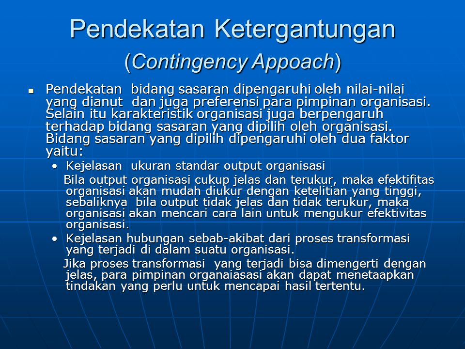 Pendekatan Ketergantungan (Contingency Appoach)