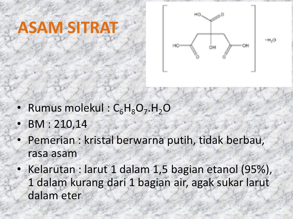 ASAM SITRAT Rumus molekul : C6H8O7.H2O BM : 210,14
