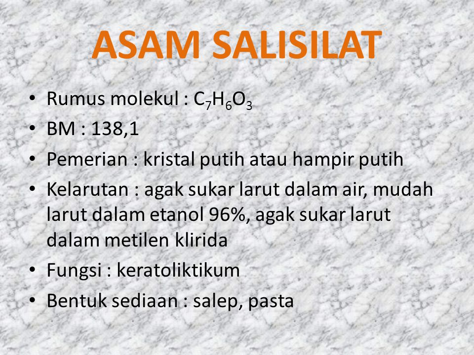 ASAM SALISILAT Rumus molekul : C7H6O3 BM : 138,1