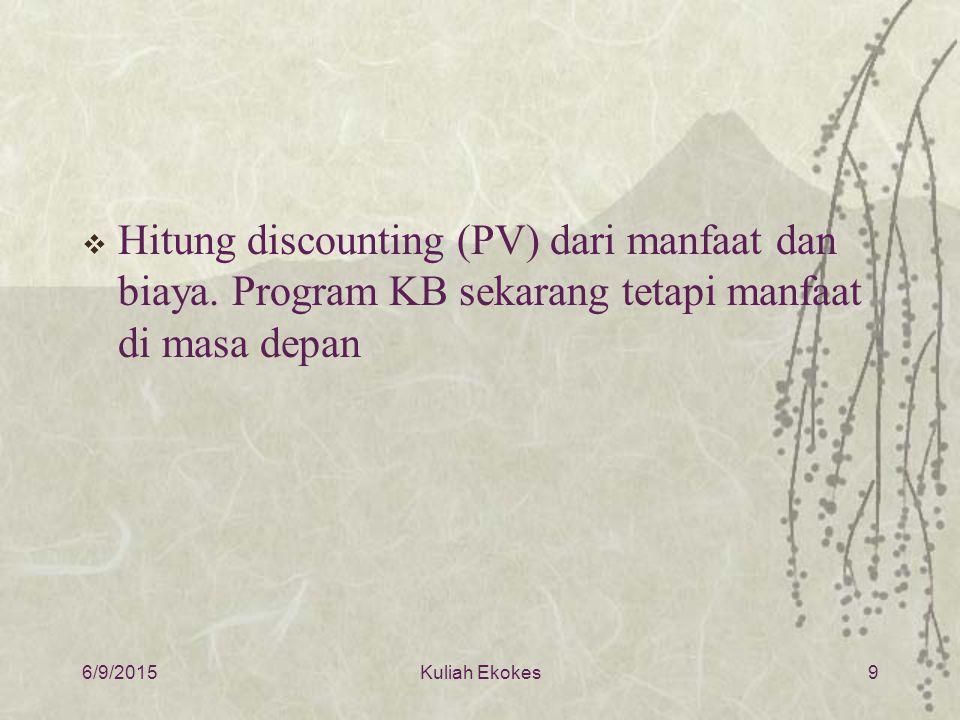 Hitung discounting (PV) dari manfaat dan biaya